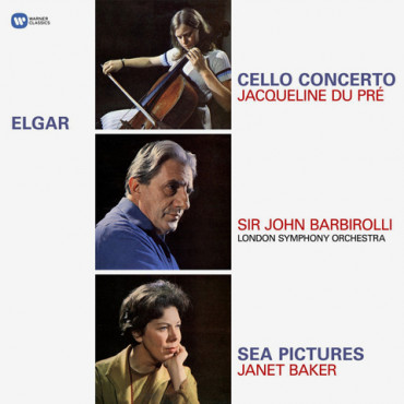 Jacqueline Du Pre, Janet Baker, London Symphony Orchestra, Sir John Barbirolli - Elgar: Cello Concerto, Sea Pictures (LP)