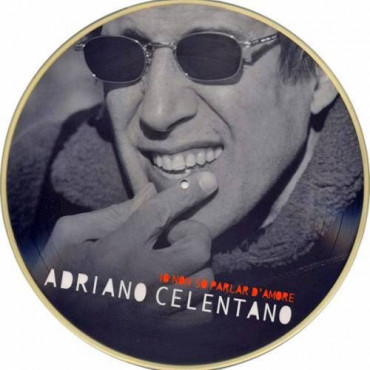 Adriano Celentano - IO NON SO PARLAR D'AMORE (PICTURE DISC) (Винил)