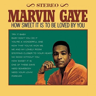 Marvin Gaye How Sweet It Is To Be Loved By You (Винил)
