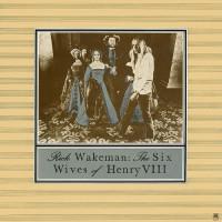 Rick Wakeman The Six Wives Of Henry VIII (Винил)