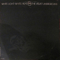 The Velvet Underground White Light/ White Heat (Винил)