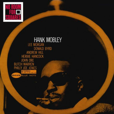 Hank Mobley No Room For Squares (Винил)