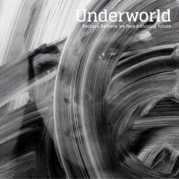 Underworld Barbara Barbara We Face A Shining Future (Винил)