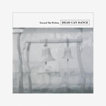 DEAD CAN DANCE TOWARD THE WITHIN (2Винил)