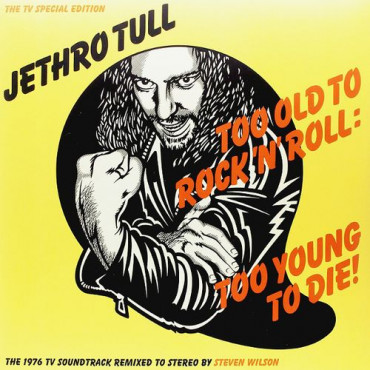 JETHRO TULL TOO OLD TO ROCK 'N' ROLL: TOO YOUNG TO DIE! (Винил)