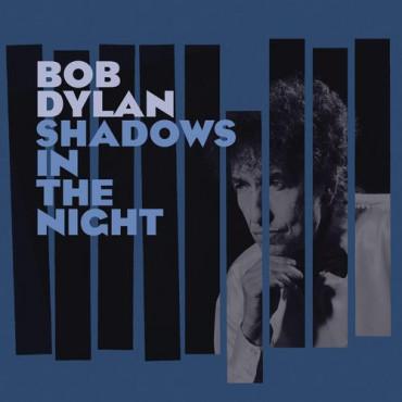 Bob Dylan - SHADOWS IN THE NIGHT ВИНИЛ+CD