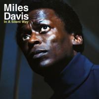 MILES DAVIS IN A SILENT WAY (Винил)