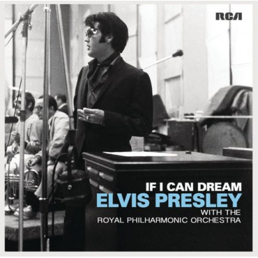 ELVIS PRESLEY IF I CAN DREAM: ELVIS PRESLEY WITH THE ROYAL PHILHARMONIC ORCH (2Винил)