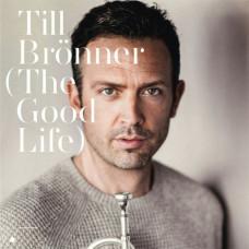 TILL BRONNER THE GOOD LIFE (2Винил)
